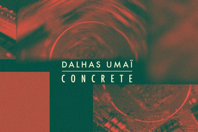 Essential : l'album 'Concrete' de Dalhas Umaï