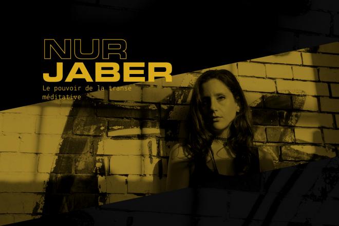 Nur Jaber, le pouvoir de la transe méditative