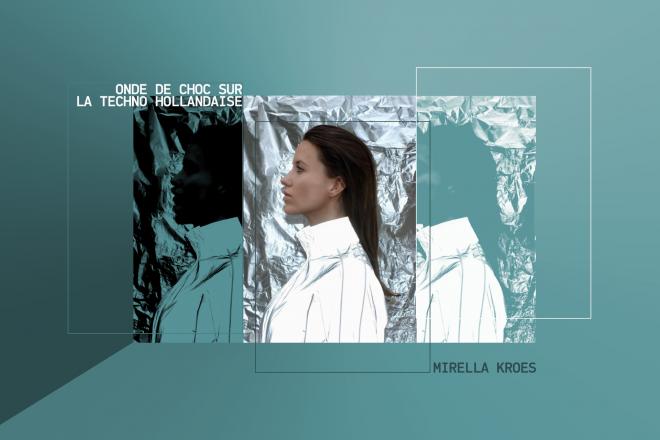 Mirella Kroes: onde de choc sur la techno hollandaise